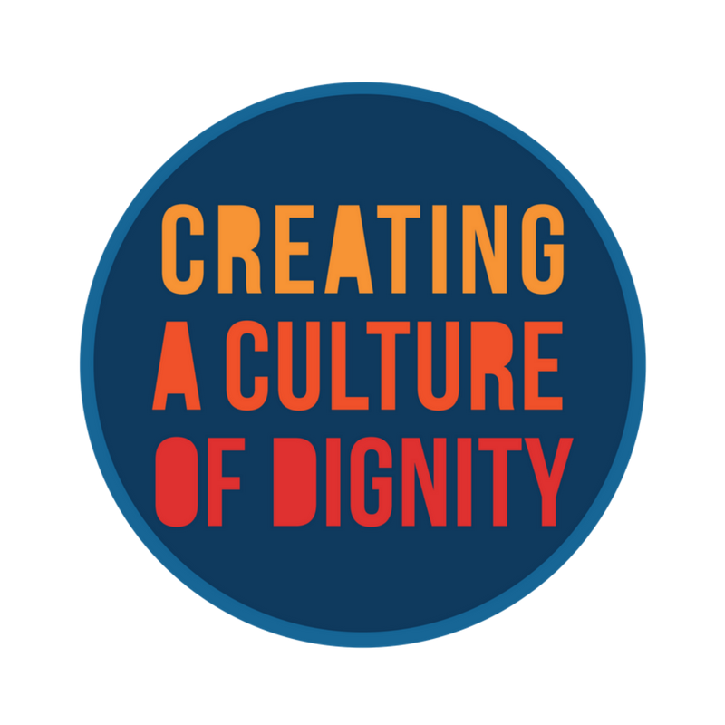 Creating A Culture Of Dignity