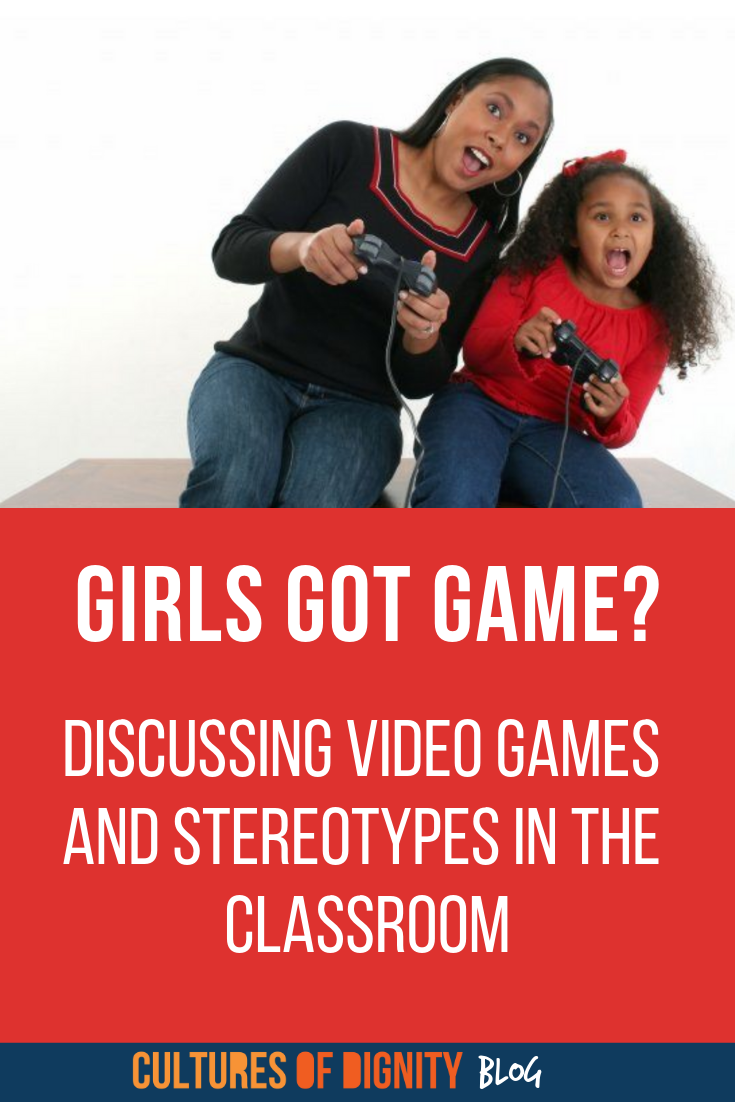 Girls Got Game? Discussing Video Games and Stereotypes in the Classroom