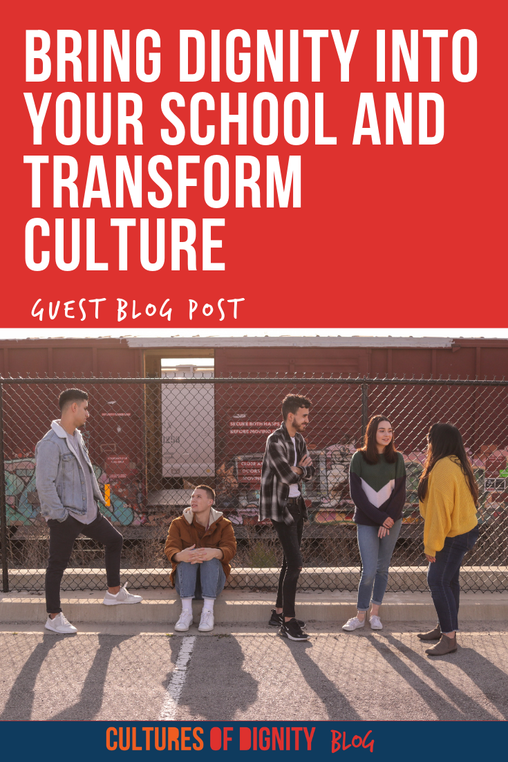 Bring Dignity Into Your School And Transform Culture