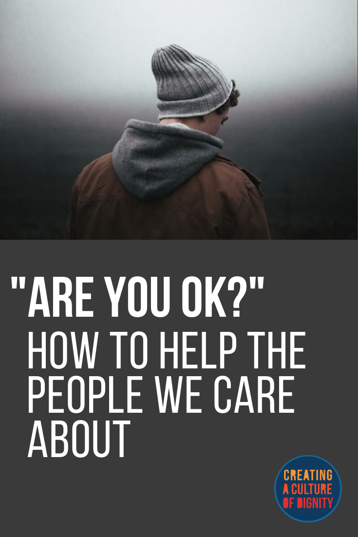 """Are You Ok?"" How to help the people we care about"
