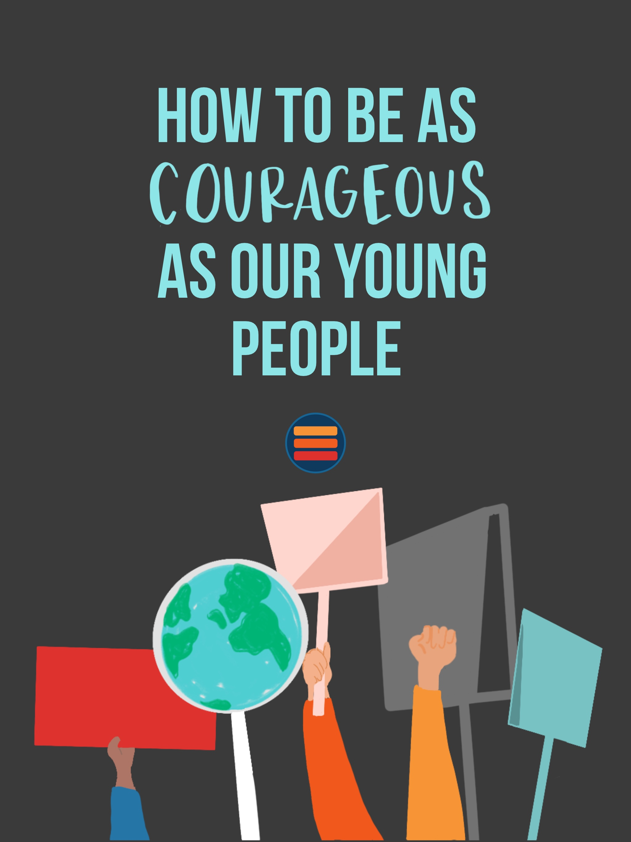 How To Be As Courageous As Our Young People