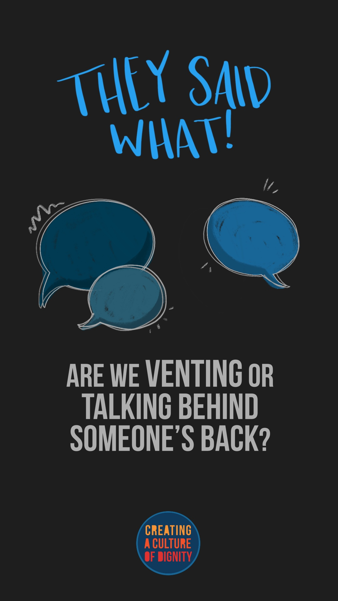 They Said What! Are we venting or talking behind someone's back?