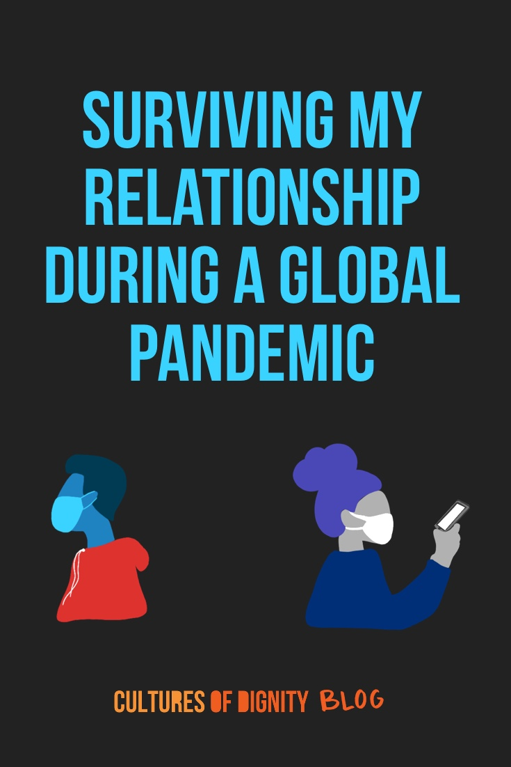 Surviving My Relationship During A Global Pandemic
