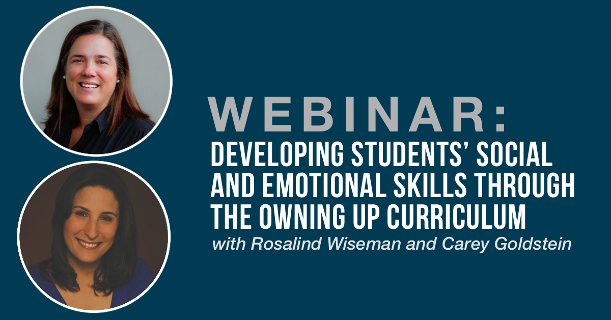 WEBINAR: Developing Students\' Social and Emotional Skills through the Owning Up Curriculum
