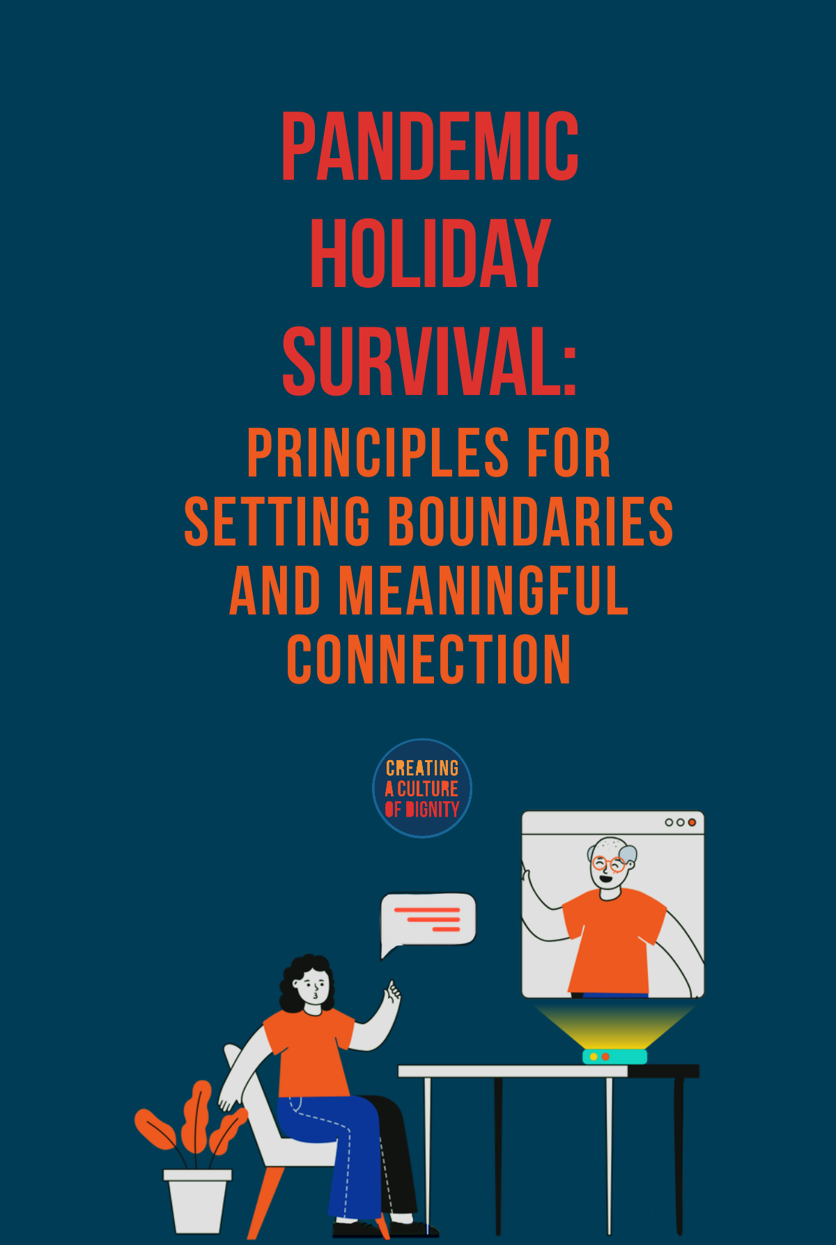 Pandemic Holiday Survival: Principles for Setting Boundaries and Meaningful Connection