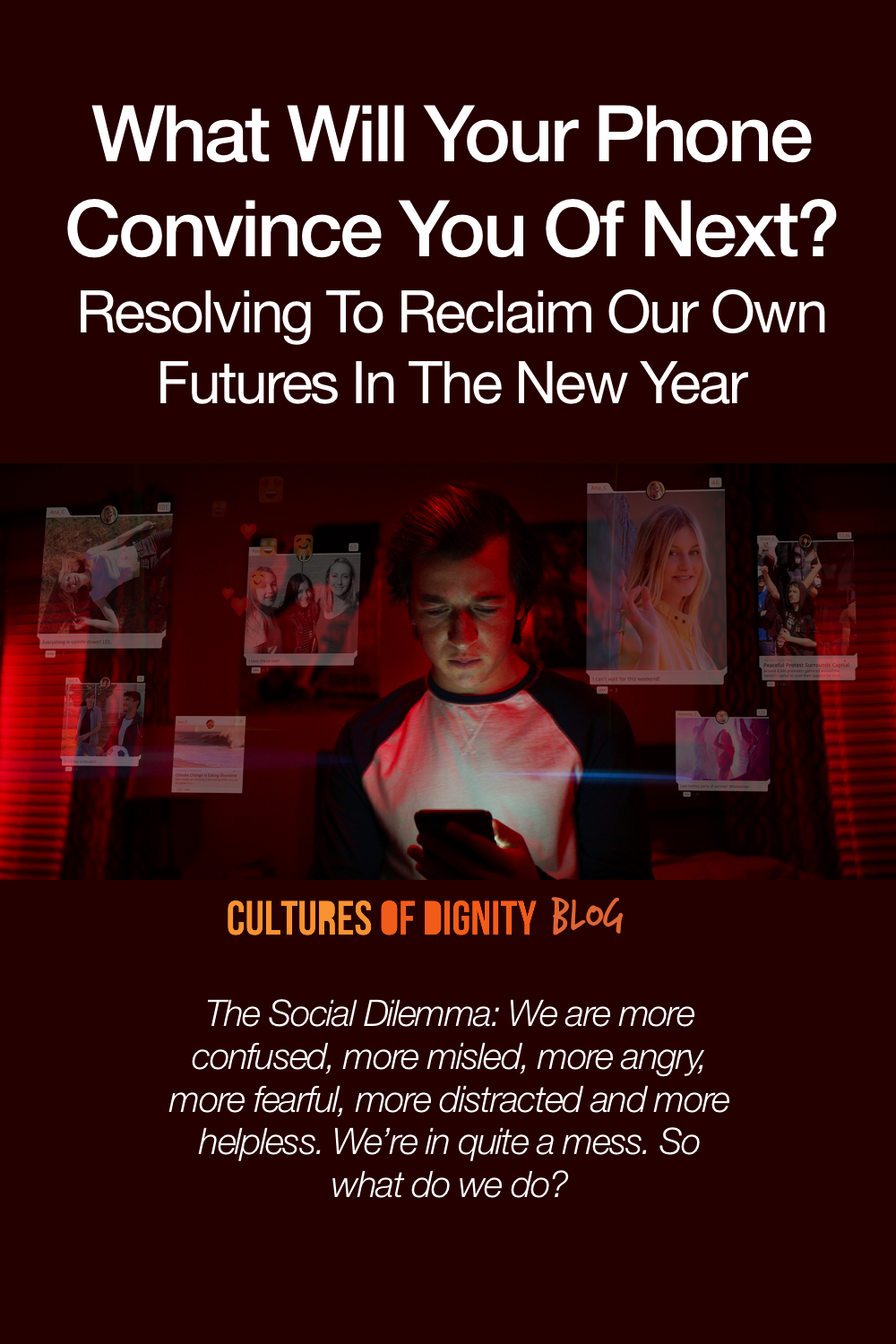 What Will Your Phone Convince You Of Next?  Resolving To Reclaim Our Own Futures In The New Year