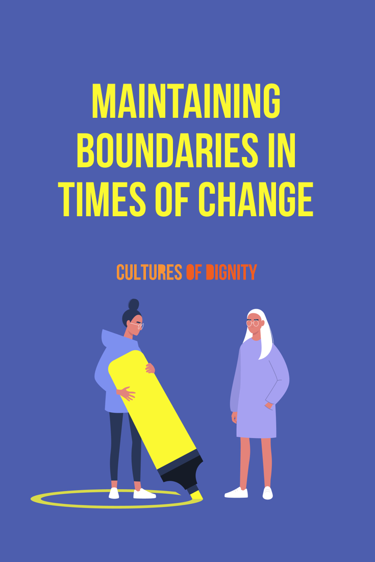 Maintaining Boundaries In Times Of Change